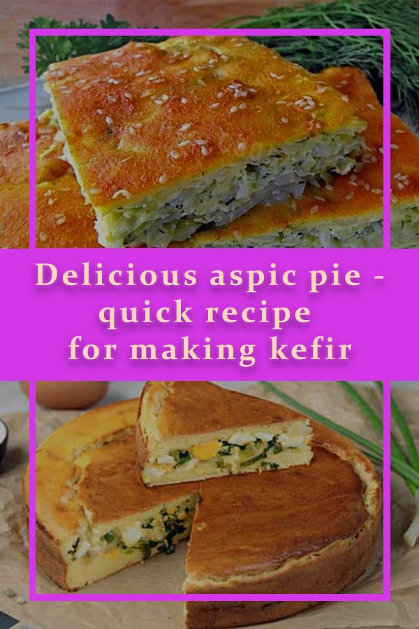 Delicious aspic pie – quick recipe for kefir with different fillings in the oven and in a slow cooker Recipes  Bakery products